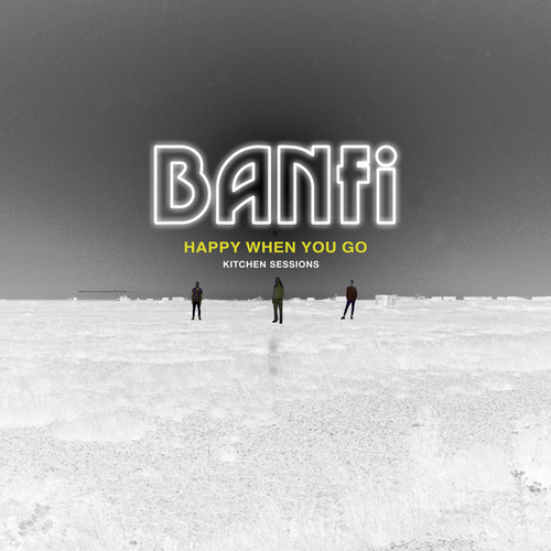 Happy When You Go by Banfi