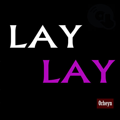 Lay Lay by Orheyn