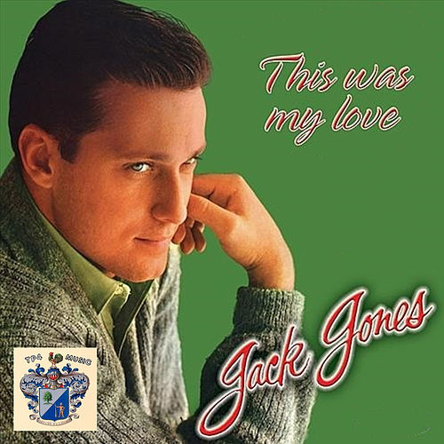 This Was My Love von Jack Jones