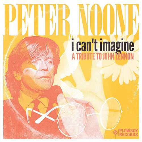 I Can't Imagine (A Tribute to John Lennon) von Peter Noone