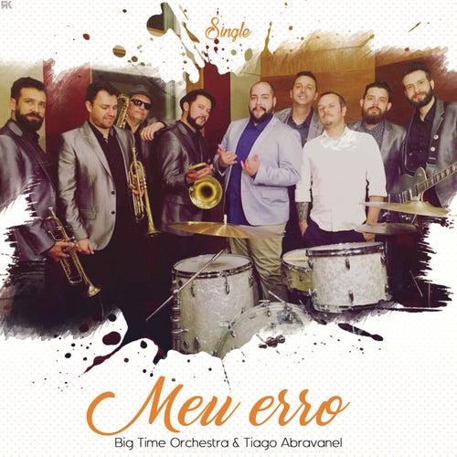 Meu Erro by Big Time Orchestra