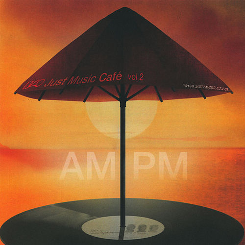 Just Music Cafe Vol. 2 - Am: Pm by Various Artists