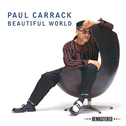 Beautiful World (Remastered) by Paul Carrack