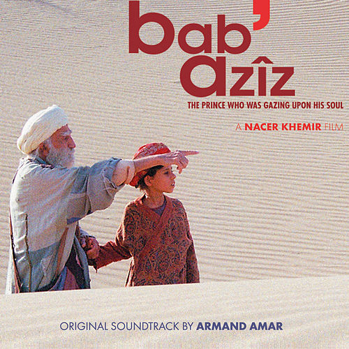 Bab' Azîz (Original Motion Picture Soundtrack) by Armand Amar