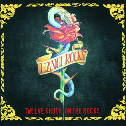 Twelve Shots On the Rocks de Hanoi Rocks