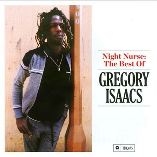 Night Nurse: The Best of Gregory Isaacs by Gregory Isaacs