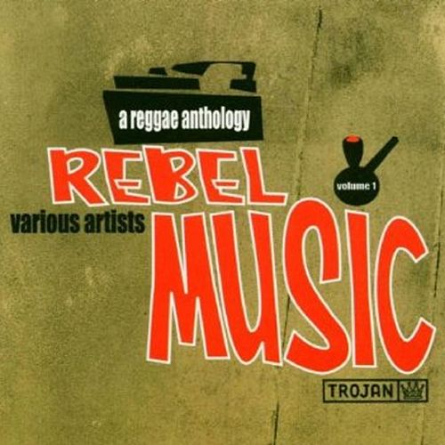 Rebel Music: A Reggae Anthology by Various Artists