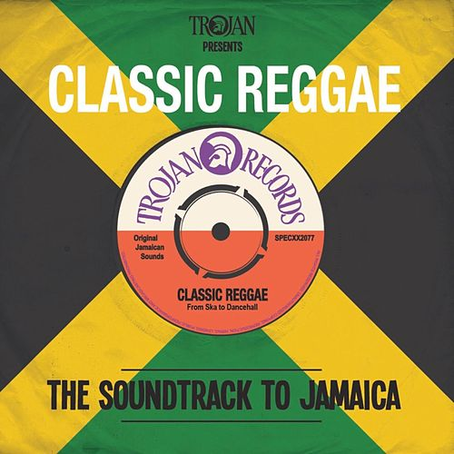 Trojan Presents: Classic Reggae by Various Artists