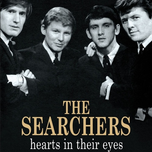 Hearts In Their Eyes by The Searchers