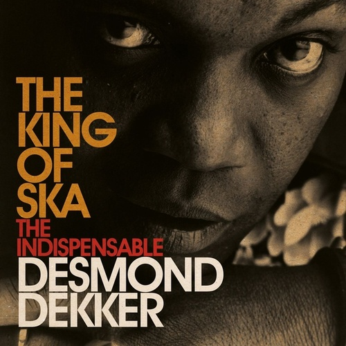 King Of Ska: The Indispensable Desmond Dekker de Desmond Dekker
