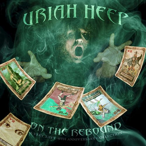 On the Rebound: 40th Anniversary Anthology de Uriah Heep