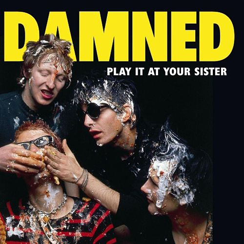 Play It At Your Sister de The Damned