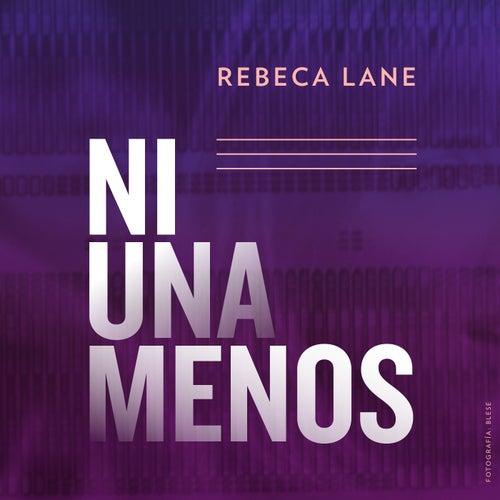 Ni Una Menos de Rebeca Lane