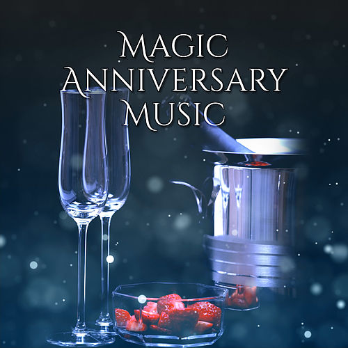 Magic Anniversary Music: Soft Jazz Music, Happy Couples, Exclusive Winter Getaway Whitout Going Out, Romantic Evening, Valentine's Day Celebration, Elegant French Party by Piano Jazz Background Music Masters