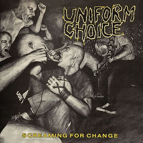 Screaming for Change by Uniform Choice