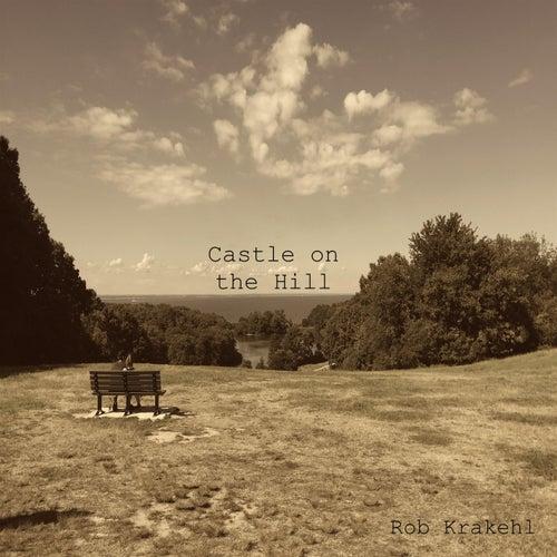 Castle on the Hill de Rob Krakehl