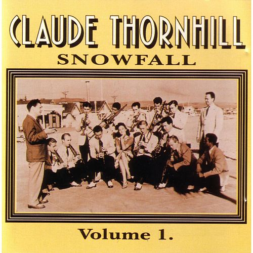 Snowfall - Vol. 1 de Claude Thornhill