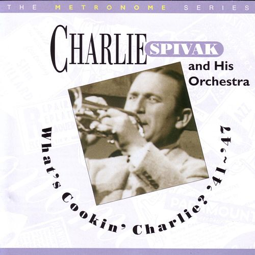 What's Cookin' Charlie '41 - '47 de Charlie Spivak & His Orchestra