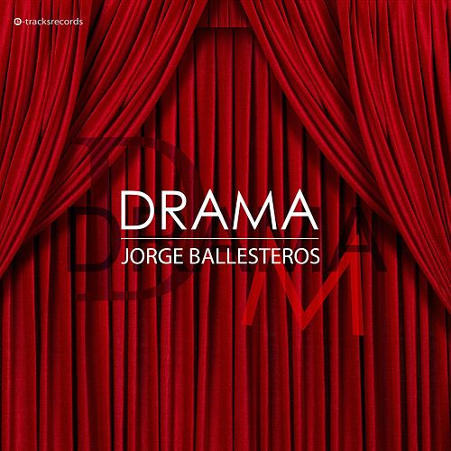 Drama by Jorge Ballesteros