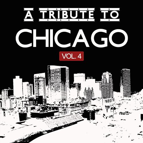 A Tribute to Chicago, Vol. 4 von Various Artists