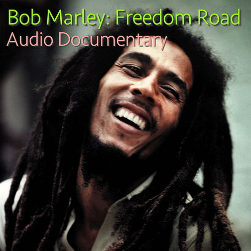 Bob Marley: Freedom Road Audio Documentary de Bob Marley
