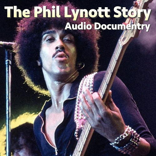 The Phil Lynott Story Audio Documentary de Phil Lynott