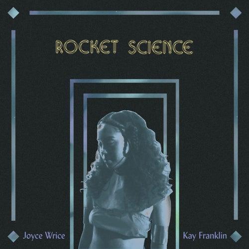 Rocket Science by Joyce Wrice
