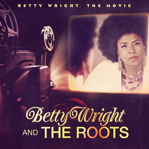 Betty Wright: The Movie de Betty Wright