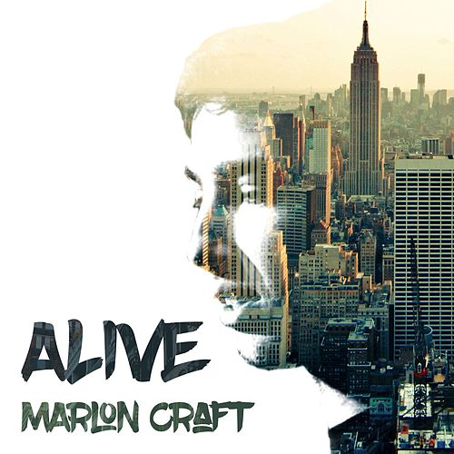 Alive by Marlon Craft