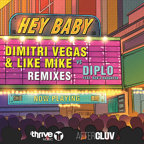 Hey Baby (Remixes) de Dimitri Vegas & Like Mike