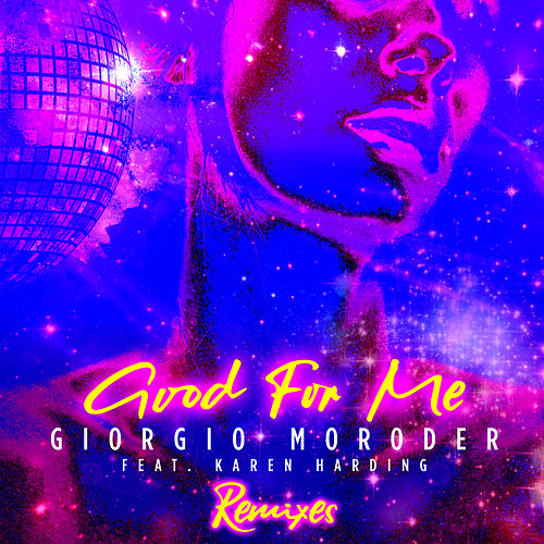 Good For Me by Giorgio Moroder