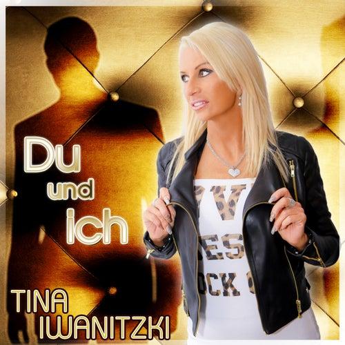 Du und ich von Tina Iwanitzki