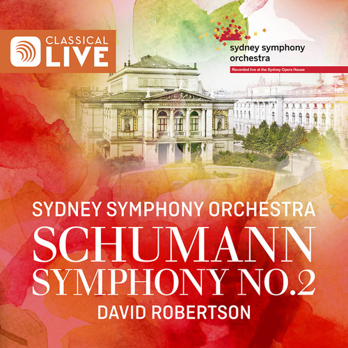 Schumann: Symphony No. 2 by David Robertson