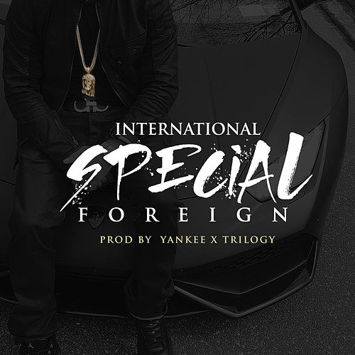 Foreign by International Special