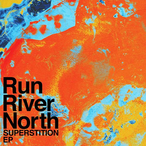 Superstition EP by Run River North