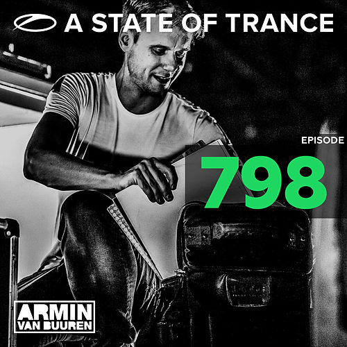 A State Of Trance Episode 798 von Various Artists