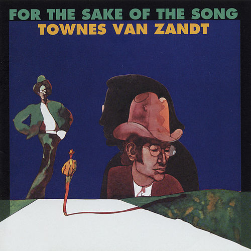 For the Sake of the Song von Townes Van Zandt