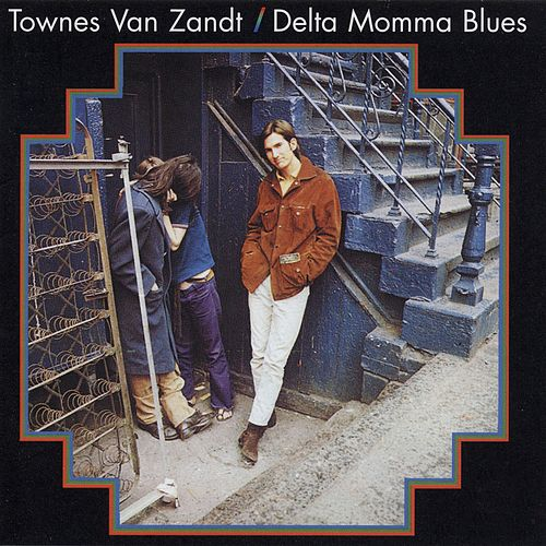 Delta Momma Blues by Townes Van Zandt
