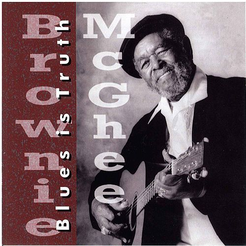 Blues Is Truth by Brownie McGhee