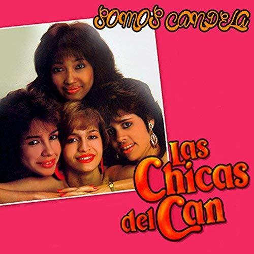Somos Candela de Las Chicas Del Can