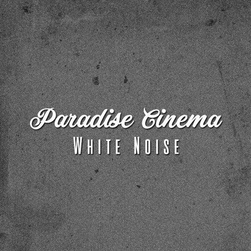 White Noise von Paradise Cinema