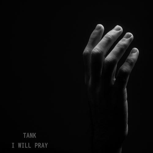 I Will Pray by Tenny