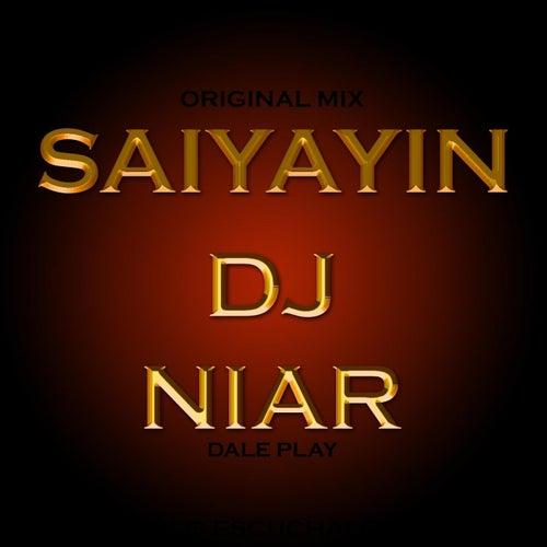 Saiyayin by DJ Niar