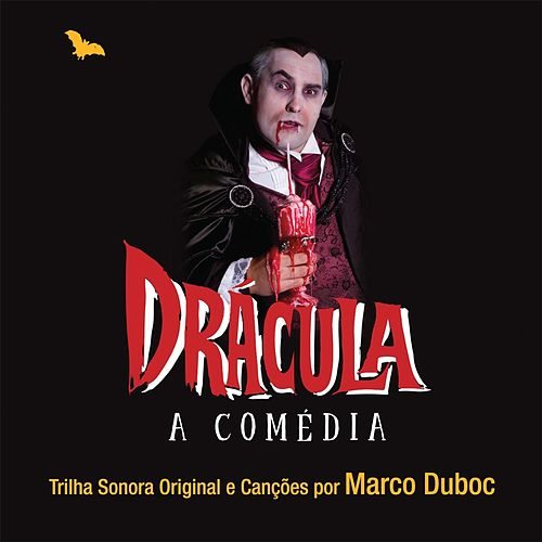 Drácula, A Comédia (Trilha Sonora Original e Canções) de Marco Duboc