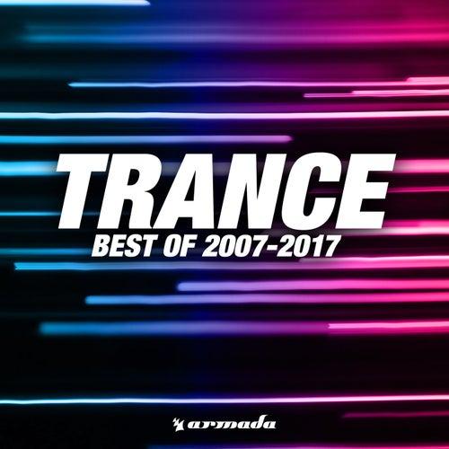 Trance (Best Of 2007-2017) van Various Artists
