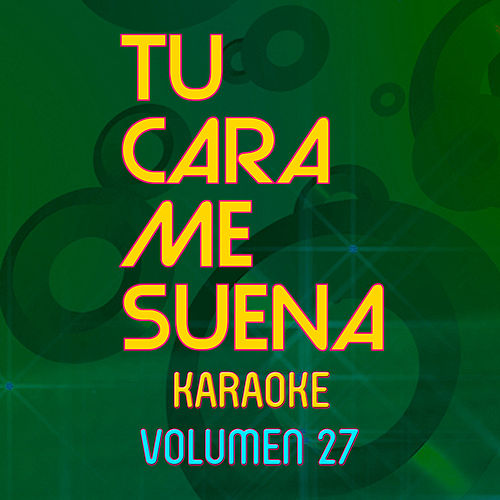Tu Cara Me Suena Karaoke (Vol. 27) by Ten Productions
