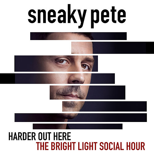 "Harder Out Here (""Sneaky Pete"" Main Title Theme) by The Bright Light Social Hour"