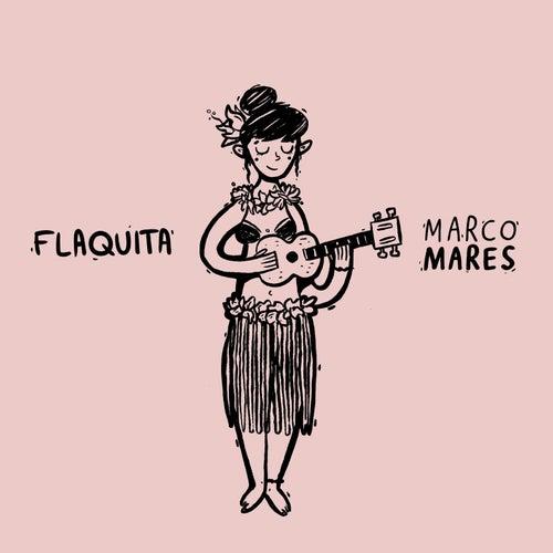 Flaquita von Marco Mares
