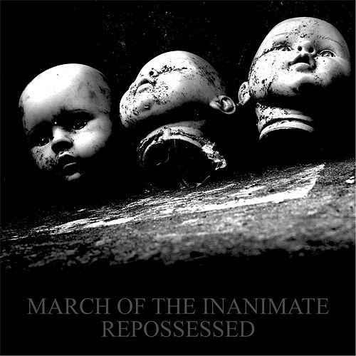 March of the Inanimate: Repossessed by Keith Richie