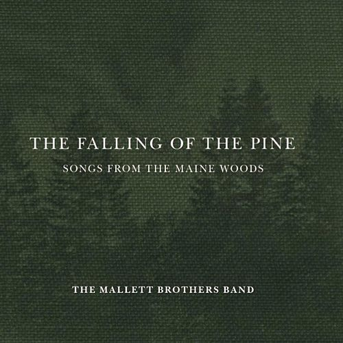 The Falling of the Pine von The Mallett Brothers Band